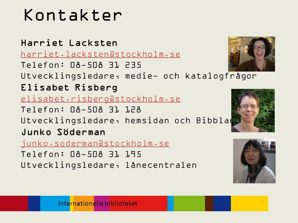 Kontakter Harriet Lacksten harriet.lacksten@stockholm.se Telefon: 08-508 31 235 Utvecklingsledare, medie- och katalogfrågor Elisabet Risberg elisabet.