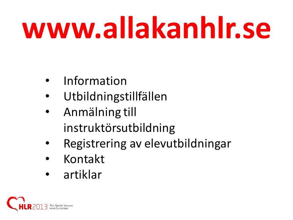 www.allakanhlr.se • Information • Utbildningstillfällen • Anmälning till instruktörsutbildning • Registrering av elevutbildningar • Kontakt • artiklar
