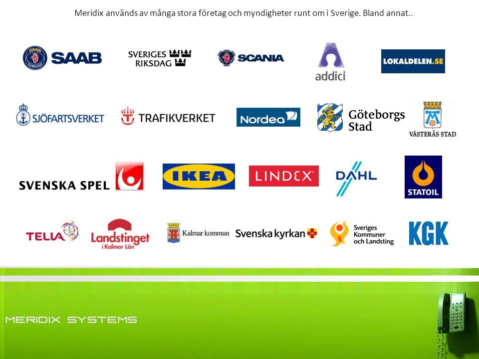 Meridix används av många stora företag och myndigheter runt om i Sverige. Bland annat..