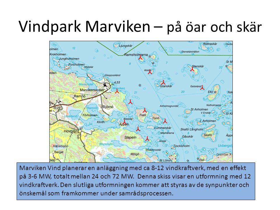 Vindpark Marviken – på öar och skär Marviken Vind planerar en anläggning med ca 8-12 vindkraftverk, med en effekt på 3-6 MW, totalt mellan 24 och 72 M