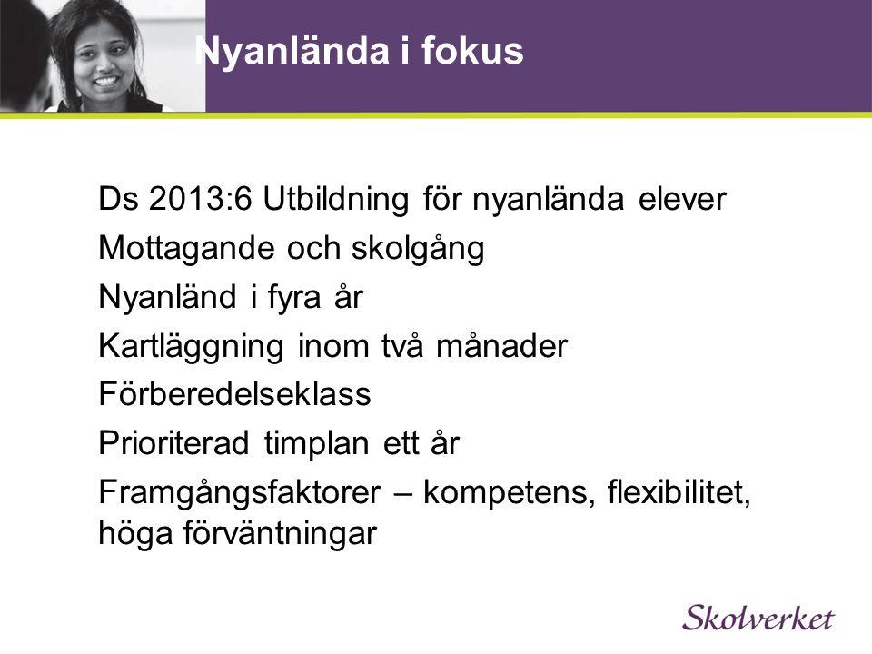 Nyanlända i fokus Ds 2 ????.Svenska som andraspråk – svenska för nyanlända?.