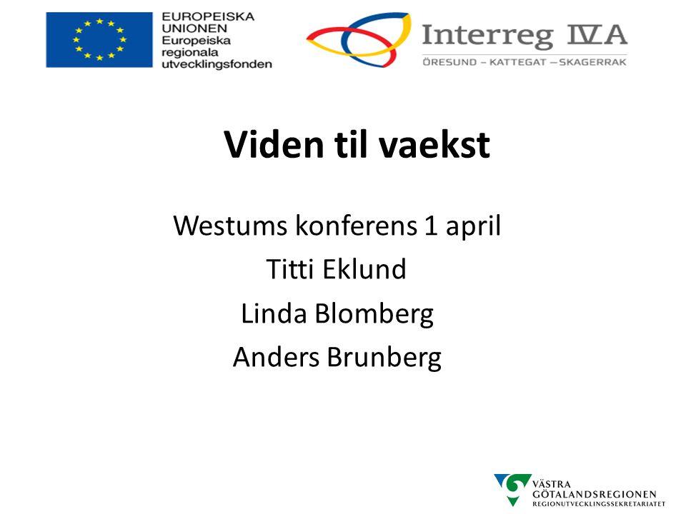 Viden til vaekst Westums konferens 1 april Titti Eklund Linda Blomberg Anders Brunberg