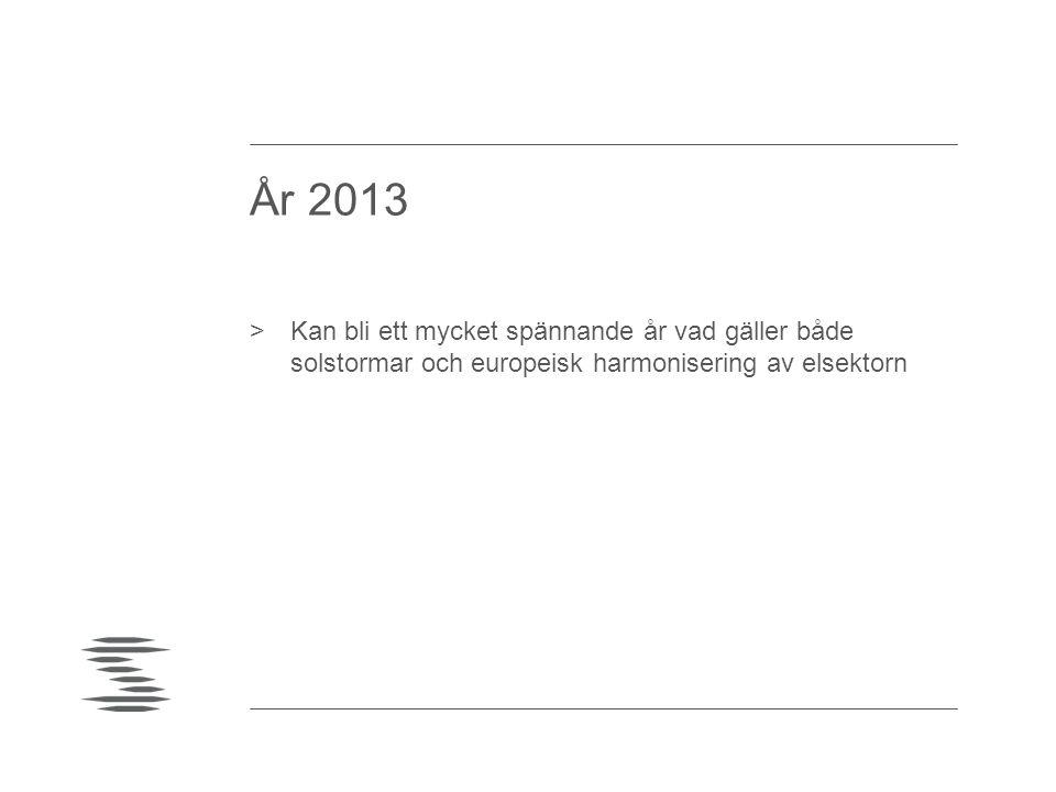 År 2013 >Kan bli ett mycket spännande år vad gäller både solstormar och europeisk harmonisering av elsektorn