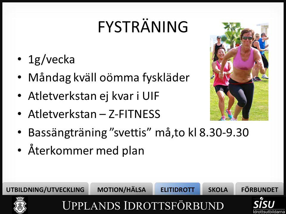 """FYSTRÄNING • 1g/vecka • Måndag kväll oömma fyskläder • Atletverkstan ej kvar i UIF • Atletverkstan – Z-FITNESS • Bassängträning """"svettis"""" må,to kl 8.3"""