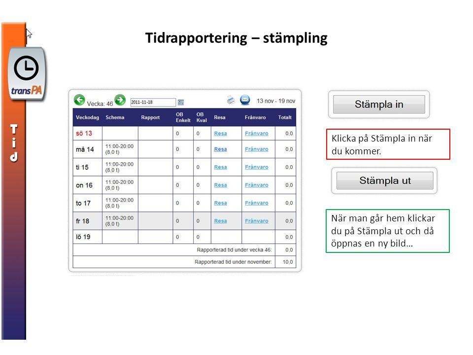 Tidrapportering – rapportera arbetad tid – steg 1 1.