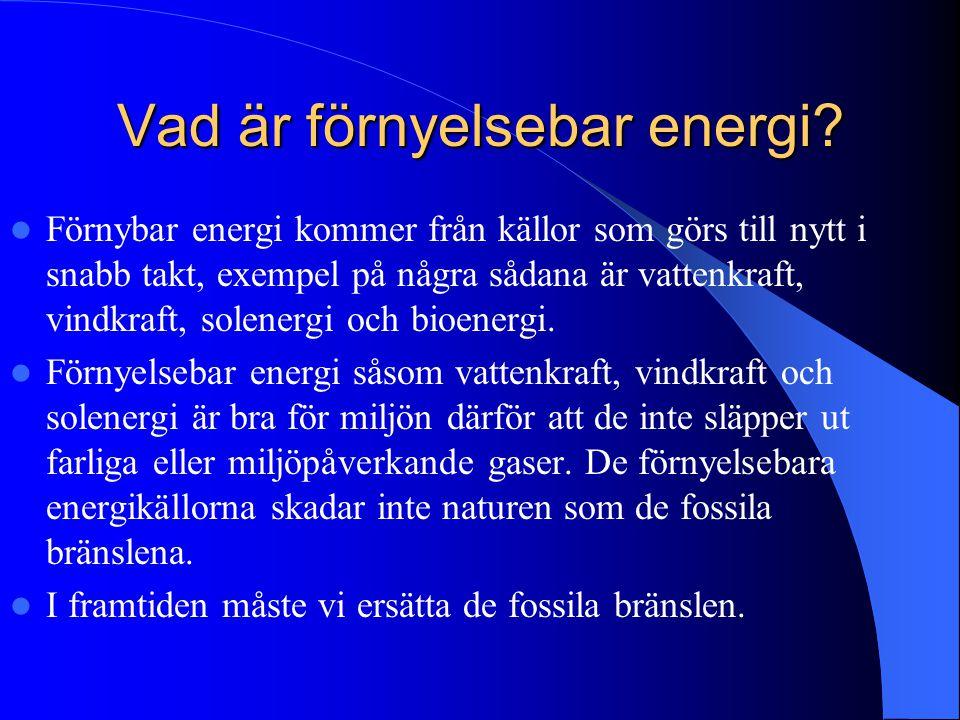 Förnyelsebar energi Av: Almir, Martin, Ismail, Edvin