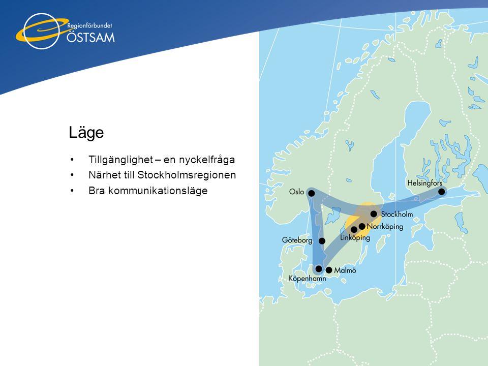 Läge •Tillgänglighet – en nyckelfråga •Närhet till Stockholmsregionen •Bra kommunikationsläge