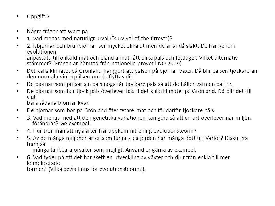• Uppgift 2 • Några frågor att svara på: • 1.