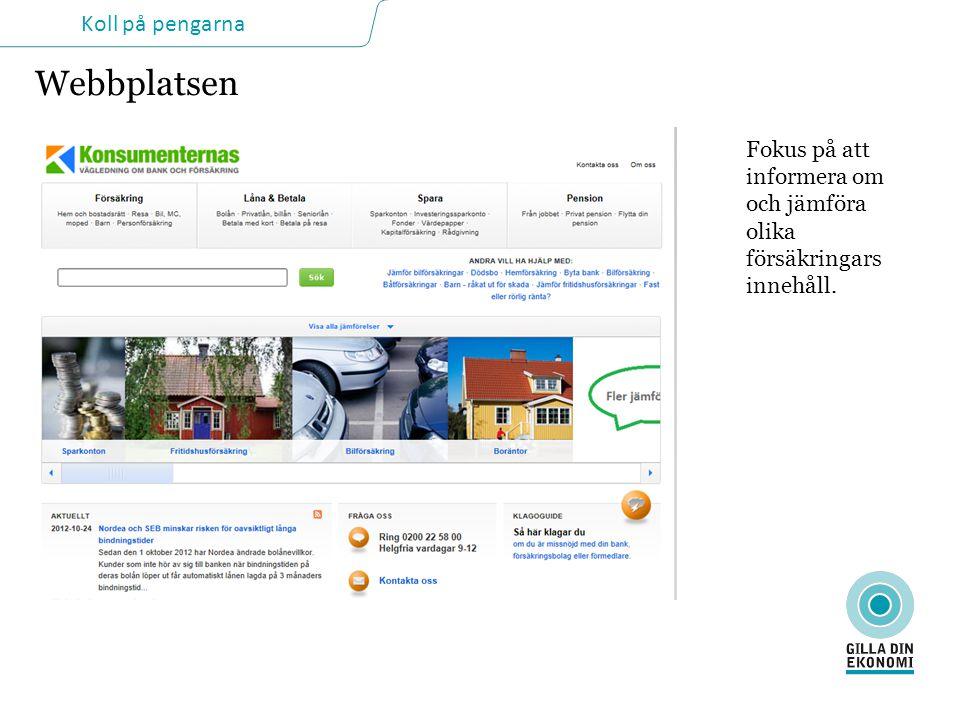 Koll på pengarna Webbplatsen Fokus på att informera om och jämföra olika försäkringars innehåll.