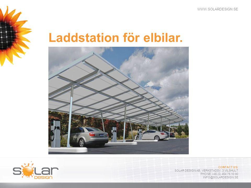 WWW.SOLARDESIGN.SE CONTACT US: SOLAR DESIGN AB, VERKSTADSV. 3 VILSHULT PHONE: +46 (0) 454 75 10 90 INFO@SOLARDESIGN.SE Laddstation för elbilar.