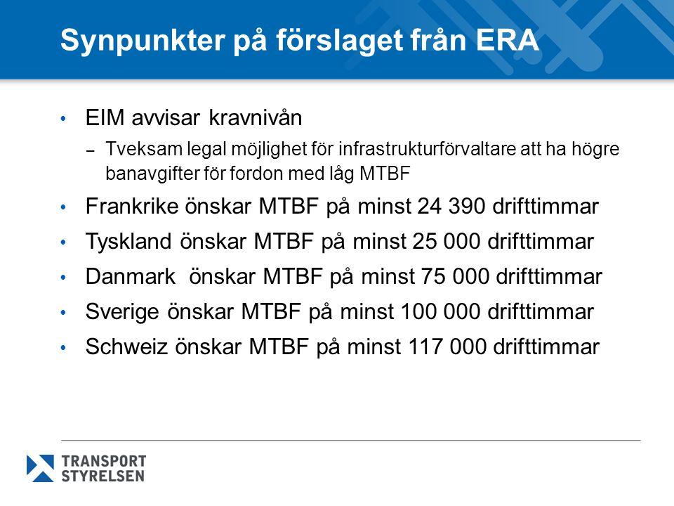 Synpunkter på förslaget från ERA • EIM avvisar kravnivån – Tveksam legal möjlighet för infrastrukturförvaltare att ha högre banavgifter för fordon med