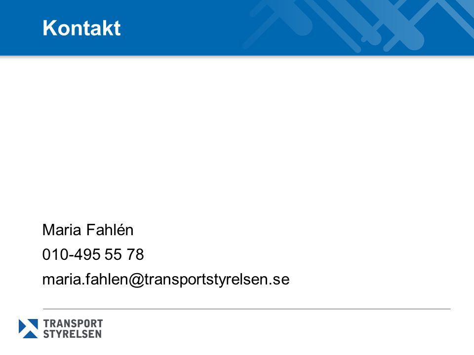 Kontakt Maria Fahlén 010-495 55 78 maria.fahlen@transportstyrelsen.se