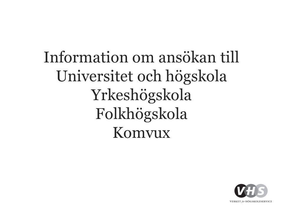 Information om ansökan till Universitet och högskola Yrkeshögskola Folkhögskola Komvux