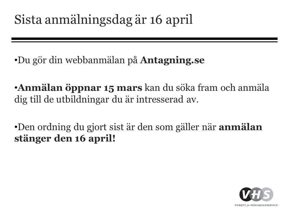 Sista anmälningsdag är 16 april • Du gör din webbanmälan på Antagning.se • Anmälan öppnar 15 mars kan du söka fram och anmäla dig till de utbildningar