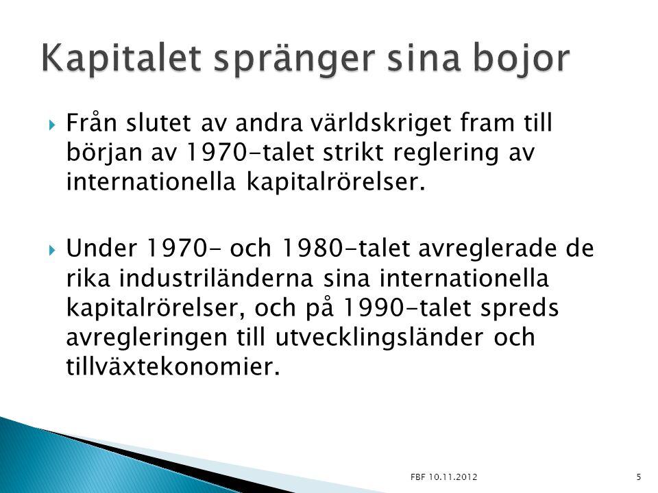  Från slutet av andra världskriget fram till början av 1970-talet strikt reglering av internationella kapitalrörelser.  Under 1970- och 1980-talet a