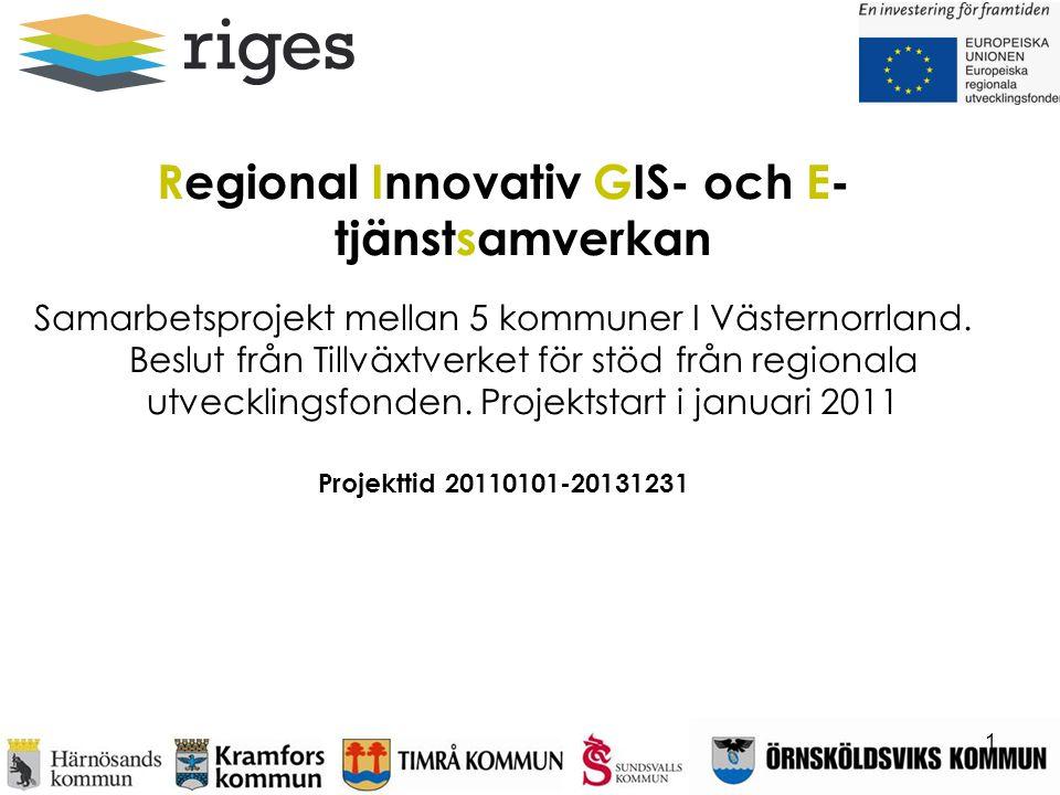Regional Innovativ GIS- och E- tjänstsamverkan Samarbetsprojekt mellan 5 kommuner I Västernorrland.