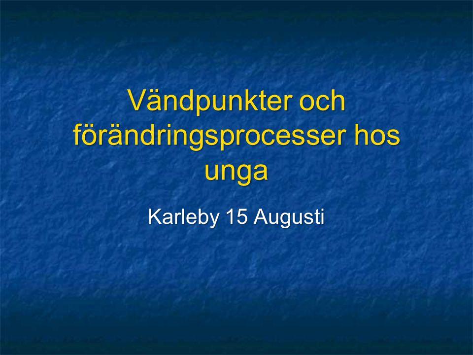 Vändpunkter och förändringsprocesser hos unga Karleby 15 Augusti