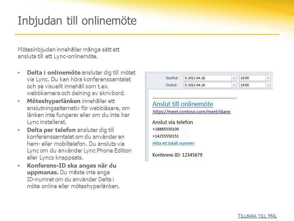 Inbjudan till onlinemöte Mötesinbjudan innehåller många sätt att ansluta till ett Lync-onlinemöte.