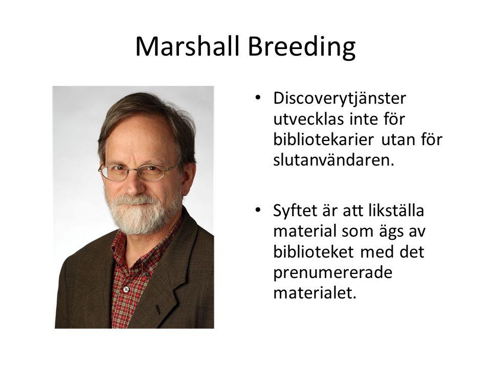 Marshall Breeding • Discoverytjänster utvecklas inte för bibliotekarier utan för slutanvändaren.