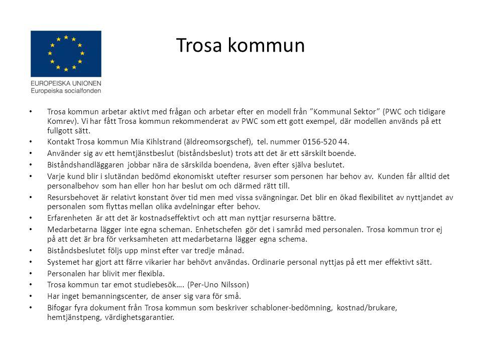 """Trosa kommun • Trosa kommun arbetar aktivt med frågan och arbetar efter en modell från """"Kommunal Sektor"""" (PWC och tidigare Komrev). Vi har fått Trosa"""
