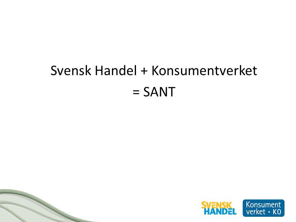 Svensk Handel + Konsumentverket = SANT