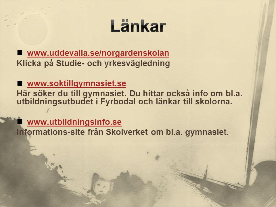  www.uddevalla.se/norgardenskolan www.uddevalla.se/norgardenskolan Klicka på Studie- och yrkesvägledning  www.soktillgymnasiet.se www.soktillgymnasi