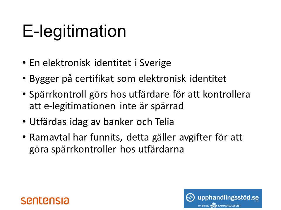 E-legitimation • En elektronisk identitet i Sverige • Bygger på certifikat som elektronisk identitet • Spärrkontroll görs hos utfärdare för att kontrollera att e-legitimationen inte är spärrad • Utfärdas idag av banker och Telia • Ramavtal har funnits, detta gäller avgifter för att göra spärrkontroller hos utfärdarna 36