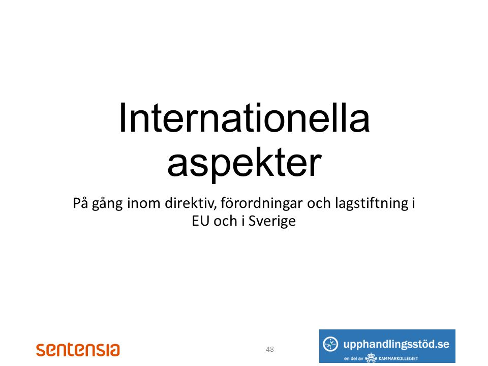 Internationella aspekter På gång inom direktiv, förordningar och lagstiftning i EU och i Sverige 48