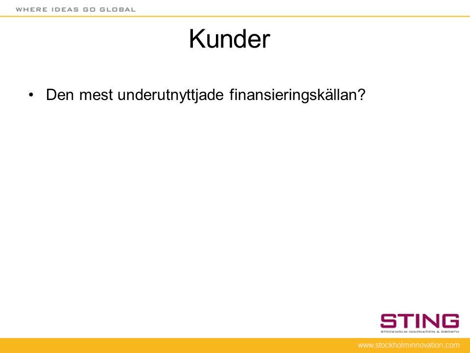 Kunder •Den mest underutnyttjade finansieringskällan?