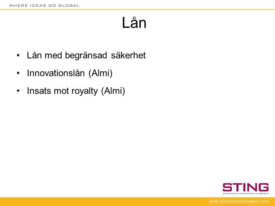 Lån •Lån med begränsad säkerhet •Innovationslån (Almi) •Insats mot royalty (Almi)