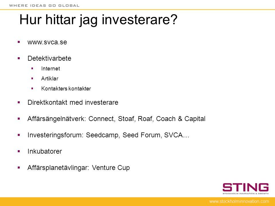 Hur hittar jag investerare?  www.svca.se  Detektivarbete  Internet  Artiklar  Kontakters kontakter  Direktkontakt med investerare  Affärsängeln