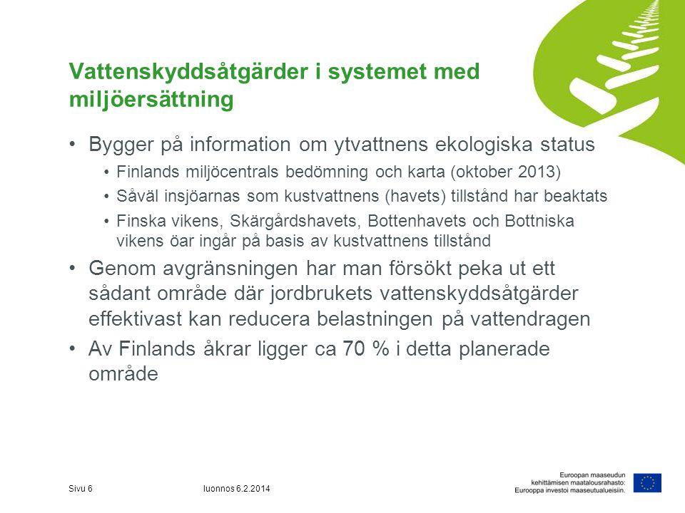 Vattenskyddsåtgärder i systemet med miljöersättning •Bygger på information om ytvattnens ekologiska status •Finlands miljöcentrals bedömning och karta