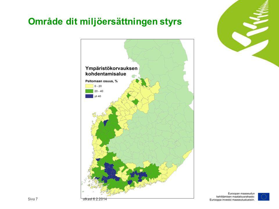 Område dit miljöersättningen styrs Sivu 7utkast 6.2.2014