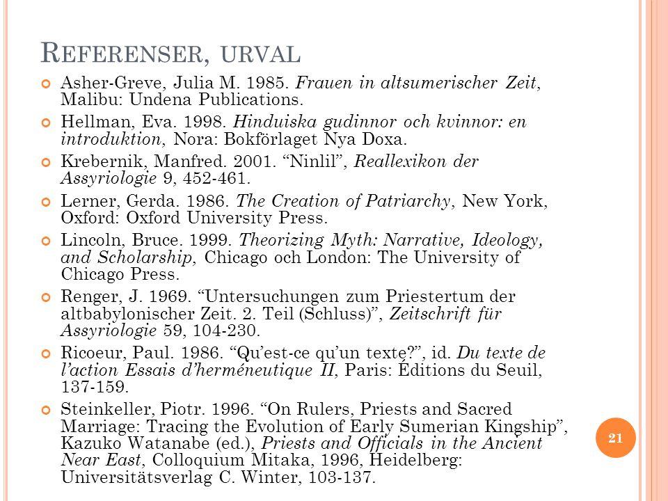 R EFERENSER, URVAL Asher-Greve, Julia M.1985.