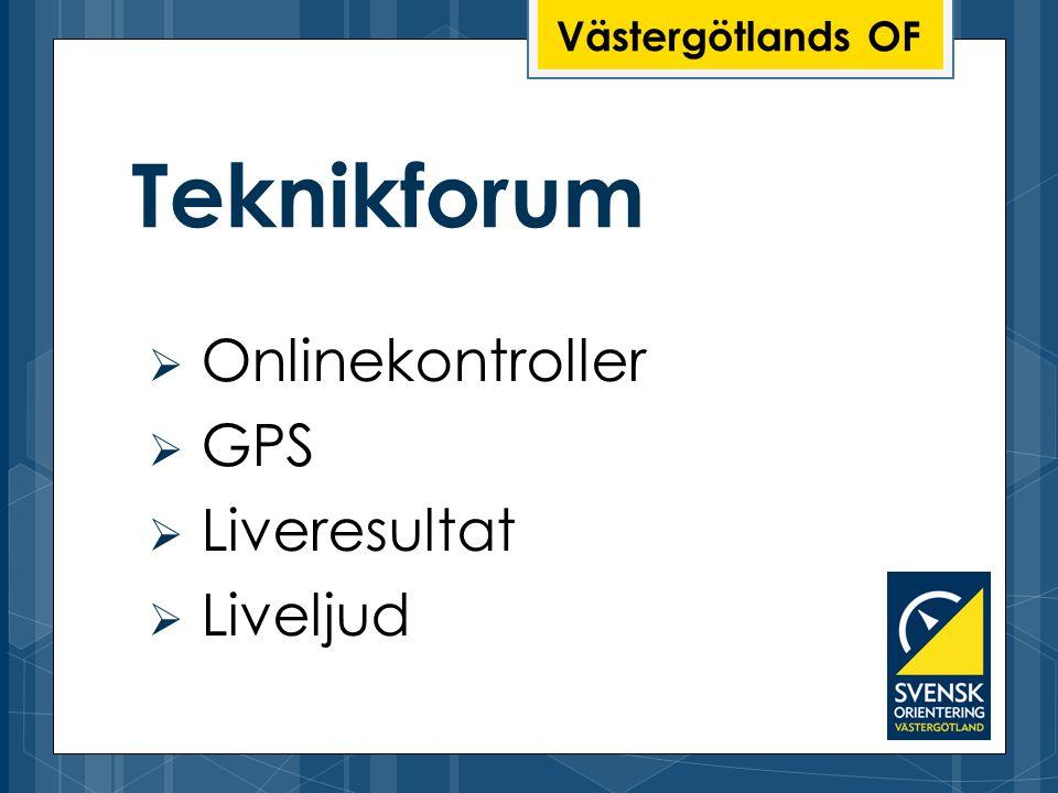 Västergötlands OF Teknikforum  Onlinekontroller  GPS  Liveresultat  Liveljud
