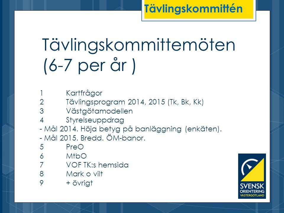 1Kartfrågor 2Tävlingsprogram 2014, 2015 (Tk, Bk, Kk) 3Västgötamodellen 4Styrelseuppdrag - Mål 2014. Höja betyg på banläggning (enkäten). - Mål 2015. B