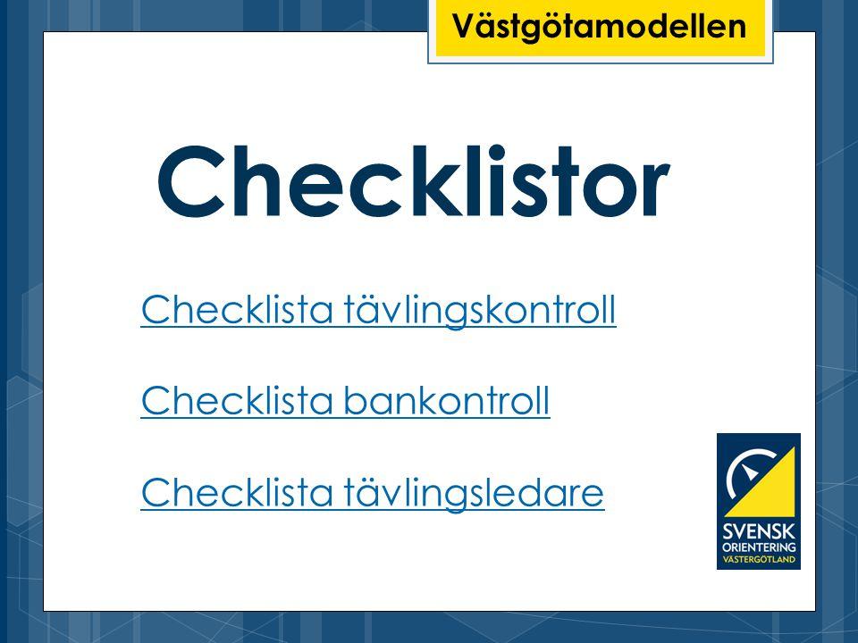 Checklistor Västgötamodellen Checklista tävlingskontroll Checklista bankontroll Checklista tävlingsledare