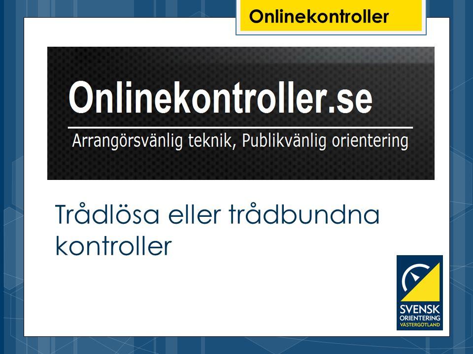 Onlinekontroller Trådlösa eller trådbundna kontroller