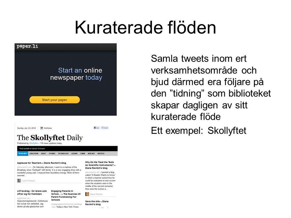 """Kuraterade flöden Samla tweets inom ert verksamhetsområde och bjud därmed era följare på den """"tidning"""" som biblioteket skapar dagligen av sitt kurater"""