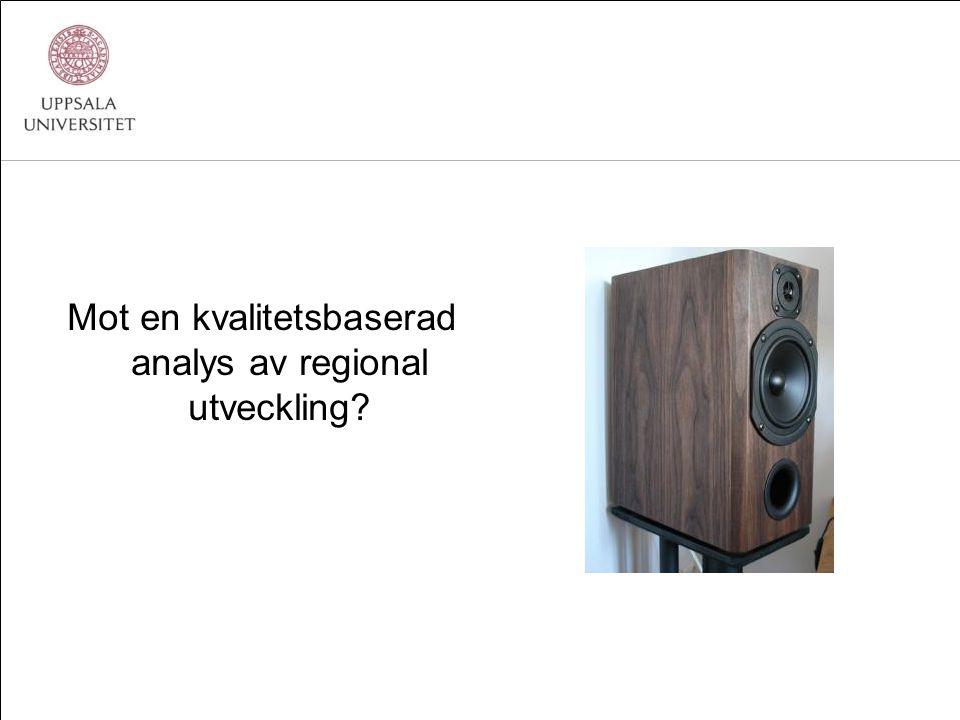 Mot en kvalitetsbaserad analys av regional utveckling?