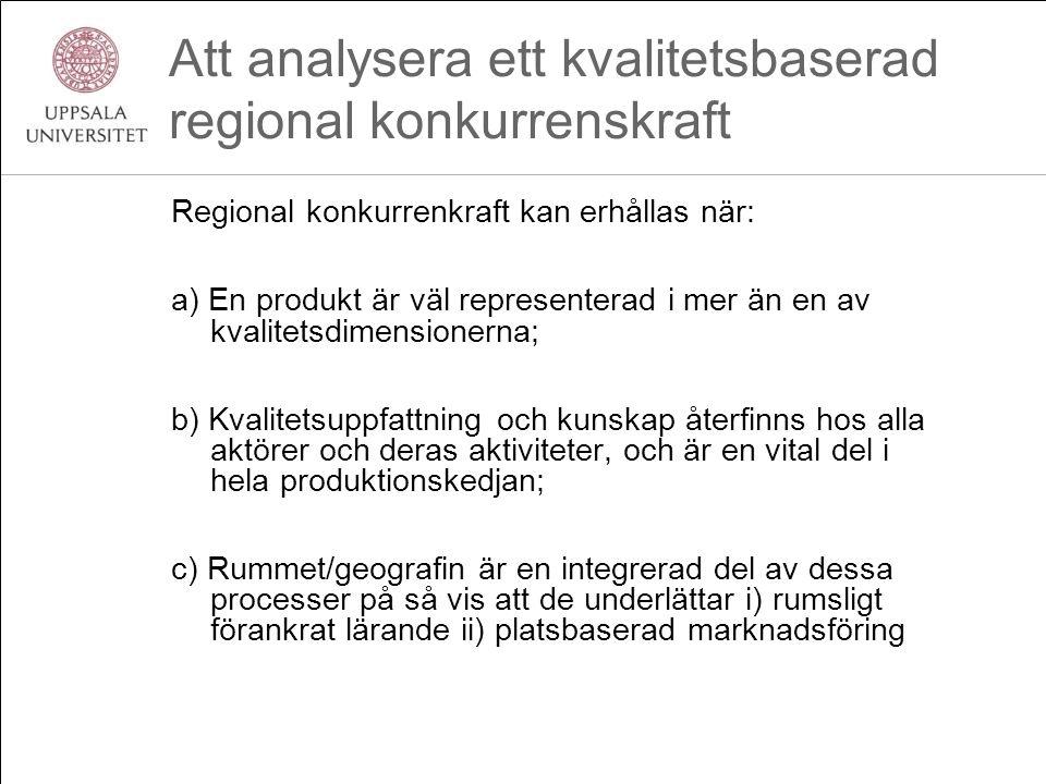 Att analysera ett kvalitetsbaserad regional konkurrenskraft Regional konkurrenkraft kan erhållas när: a) En produkt är väl representerad i mer än en a