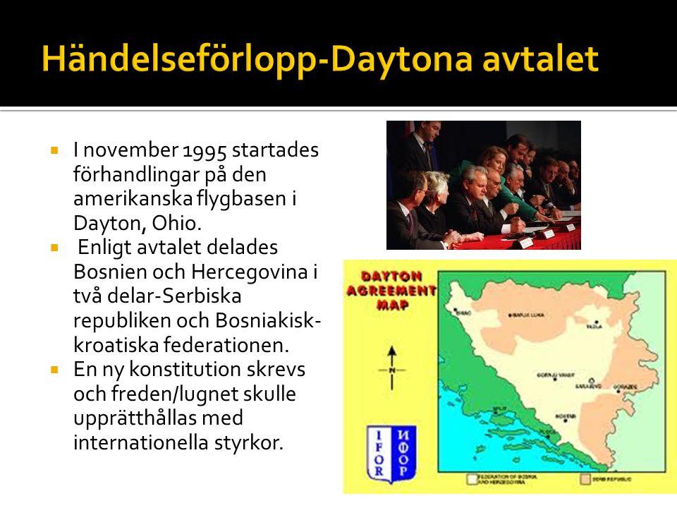  I november 1995 startades förhandlingar på den amerikanska flygbasen i Dayton, Ohio.  Enligt avtalet delades Bosnien och Hercegovina i två delar-Se
