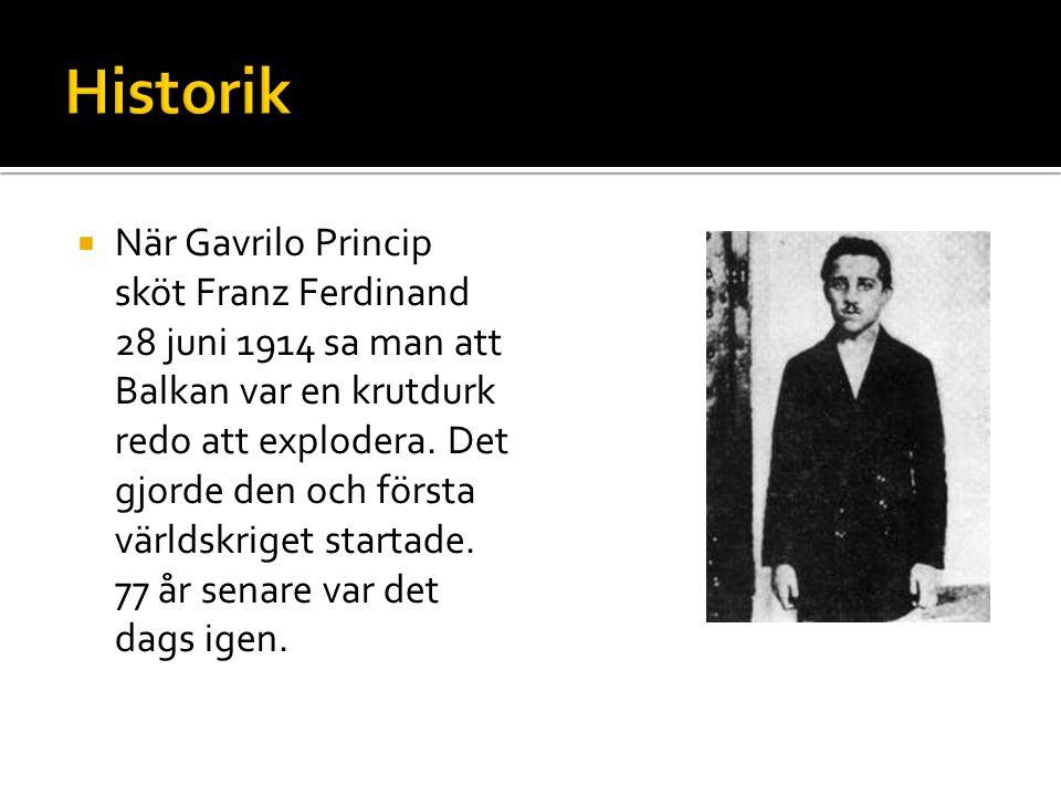  När Gavrilo Princip sköt Franz Ferdinand 28 juni 1914 sa man att Balkan var en krutdurk redo att explodera. Det gjorde den och första världskriget s