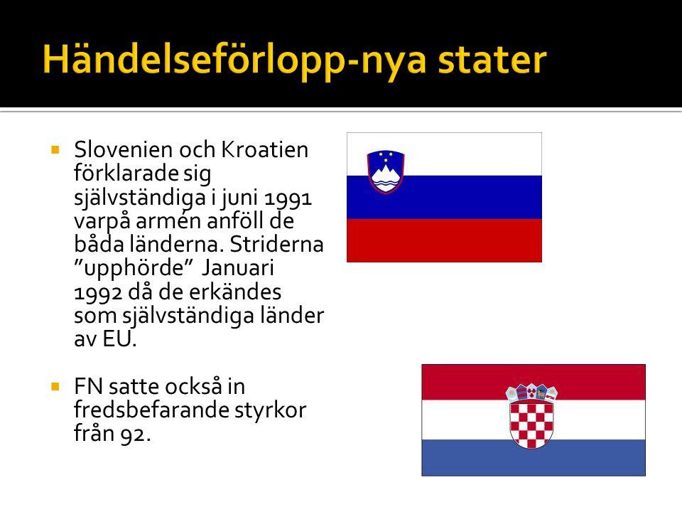 """ Slovenien och Kroatien förklarade sig självständiga i juni 1991 varpå armén anföll de båda länderna. Striderna """"upphörde"""" Januari 1992 då de erkände"""