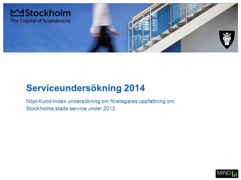 Serviceundersökning 2014 Nöjd-Kund-Index undersökning om företagares uppfattning om Stockholms stads service under 2013