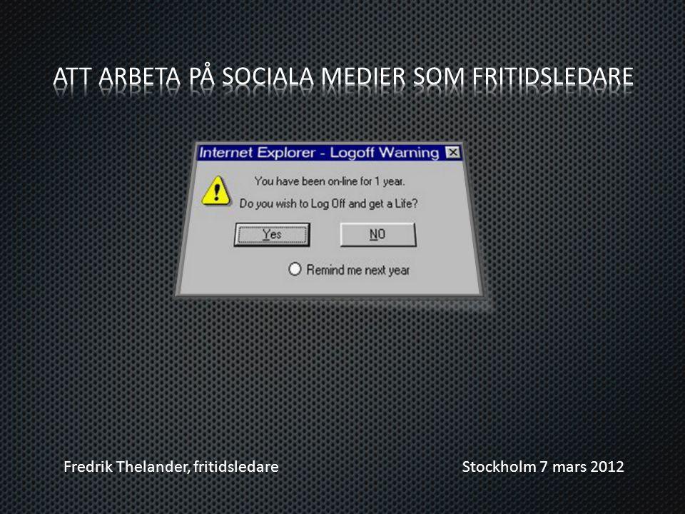 Fredrik Thelander, fritidsledare Stockholm 7 mars 2012