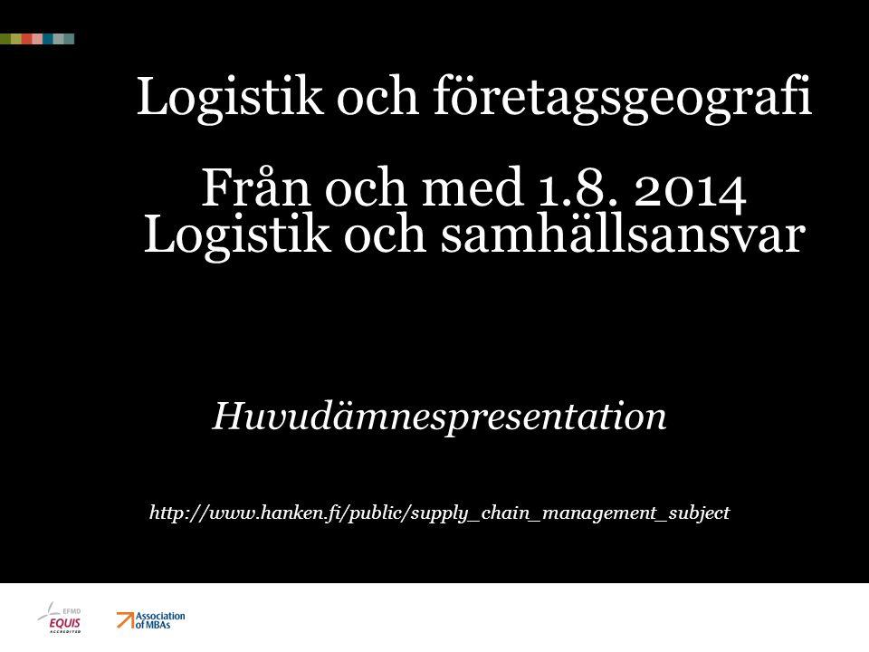 Logistik och företagsgeografi Från och med 1.8.