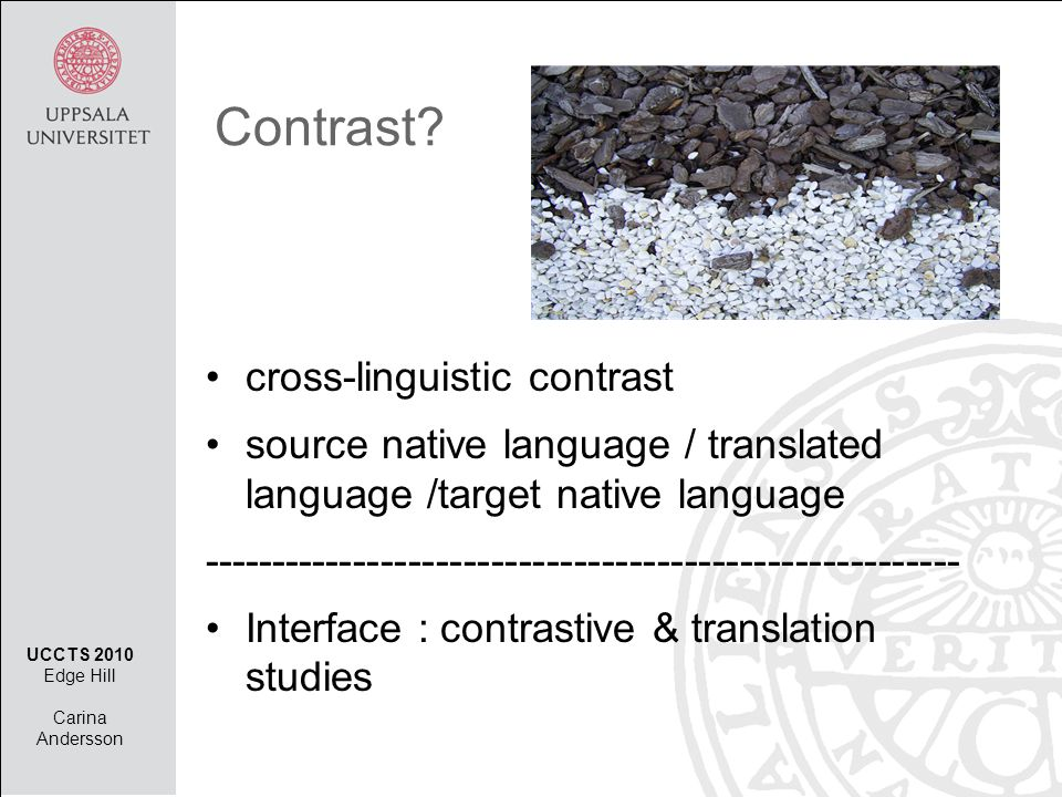 Contrast? •cross-linguistic contrast •source native language / translated language /target native language -------------------------------------------