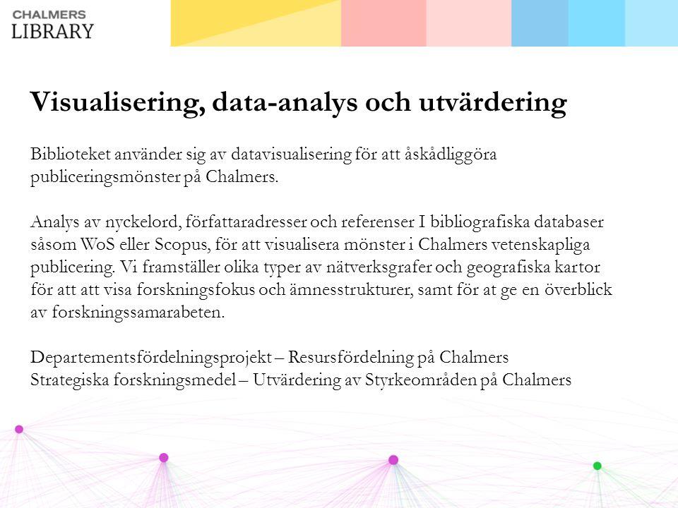 Visualisering, data-analys och utvärdering Biblioteket använder sig av datavisualisering för att åskådliggöra publiceringsmönster på Chalmers.