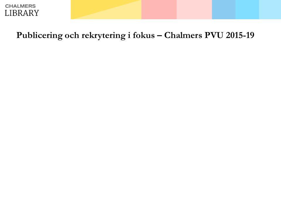 Publicering och rekrytering i fokus – Chalmers PVU 2015-19